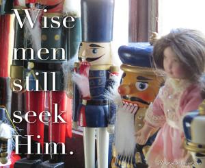 Visit BeautyObserved.com for more memes. Wise men still seek Him.  #nutcrackers #clara