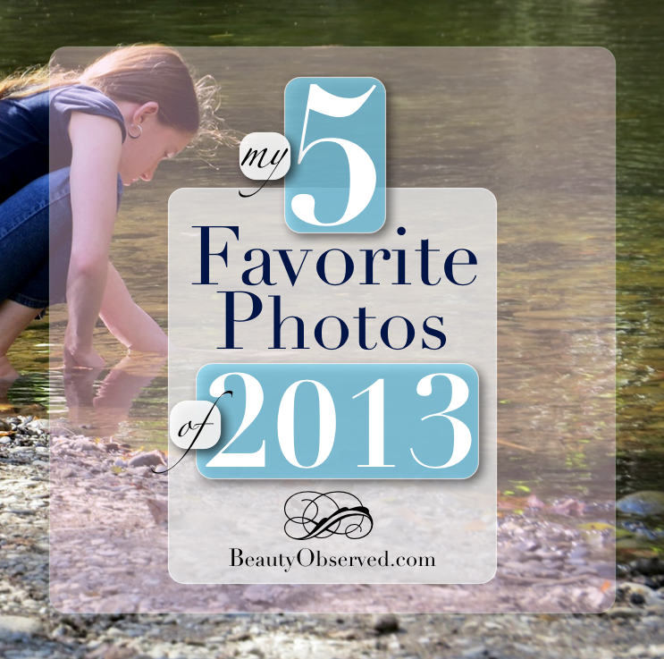 My 5 Favorite Photos from 2013 from Beautyobserved.com
