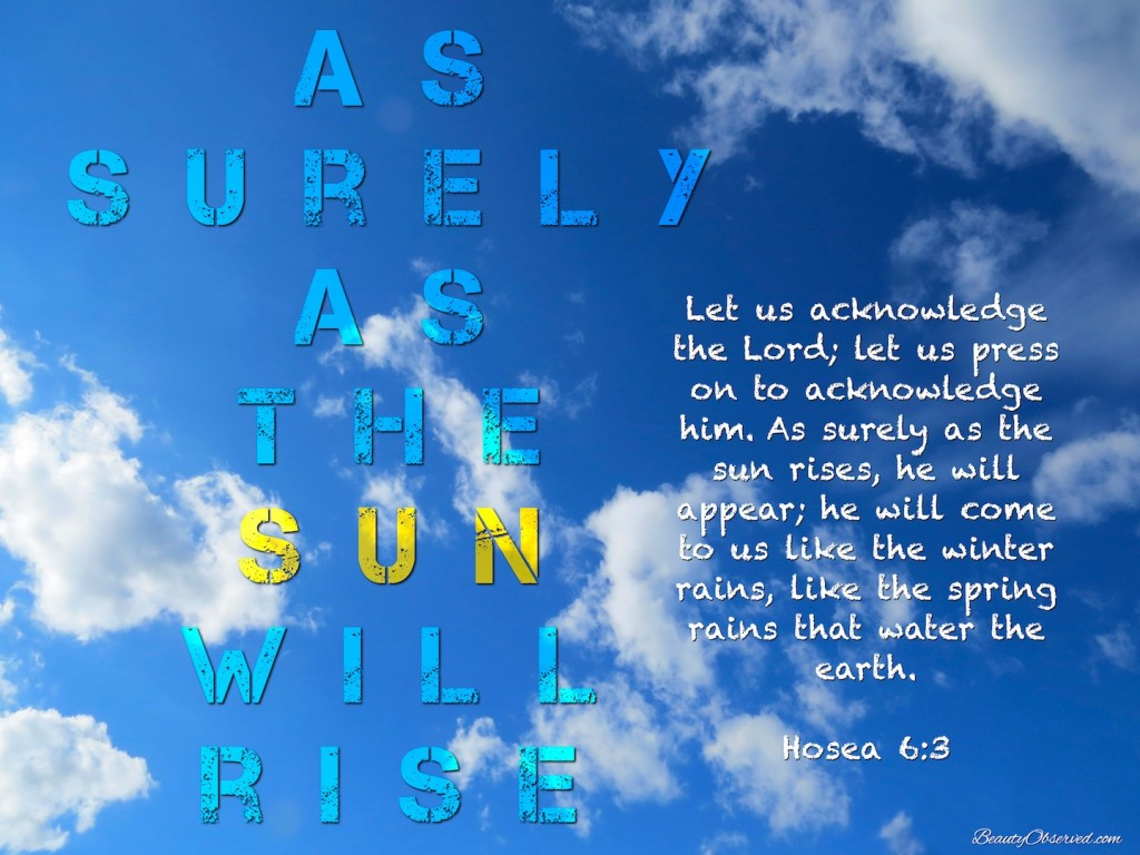 As Surely As the Sun Will Rise Hosea 6:3