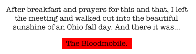 The Bloodmobile Beauty Observed